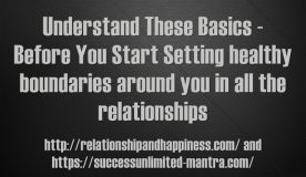 Understand These Basics Before You Set Healthy Boundaries Around You in All the Relationships