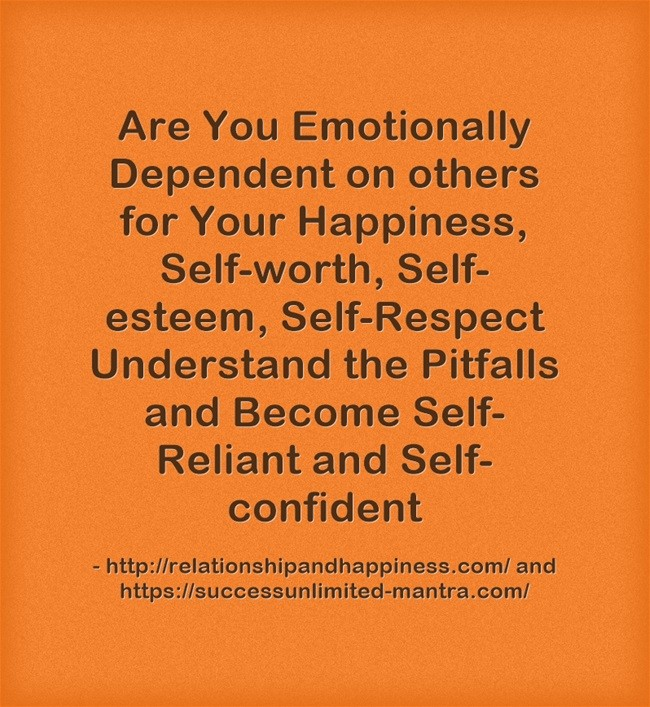 Are You emotionally dependent on others for happiness and self-worth