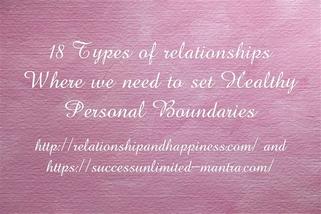 18 Types of relationships – where we need to set healthy boundaries