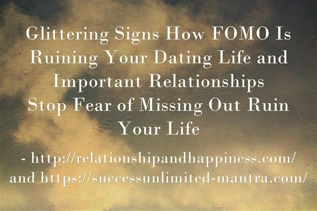 How Fear of Missing Out Kills Our Romantic and Others Relationships and Ruins Our Life